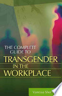 The Complete Guide to Transgender in the Workplace