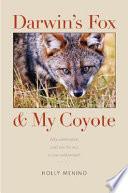 Darwin's Fox and My Coyote