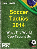 Soccer Tactics 2014 What The World Cup Taught Us