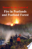 Manual For The Control Of Fire In Peatlands And Peatland Forest book