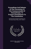 Proceedings and Debates of the Convention of the Commonwealth of Pennsylvania, to Propose Amendments to the Constitution Culturally Important And Is Part Of