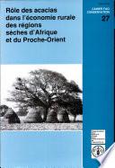 Role Des Acacias Dans L Economie Rurale Des Regions Seches D Afrique Et Du Procheorient