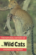 The Natural History Of The Wild Cats : the genus panthera. the smaller cats--members of...