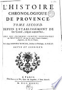 La Chorographie ou Description de Provence et l histoire chronologique du m  me pays  Tome premier    second   Par le Sieur Honor   Bouche    Revue et corrig  e