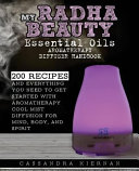 My Radha Beauty Essential Oils Aromatherapy Diffuser Handbook
