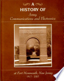 A History Of Army Communications And Electronics At Fort Monmouth New Jersey 1917 2007 book