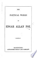 The Poetical Works of Edgar Allan Poe   With a Memoir