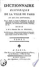 Dictionnaire historique de la ville Paris et de ses environs  dans lequel on trouve la description des monumens   curiosit  s