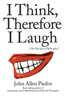 I Think  Therefore I Laugh