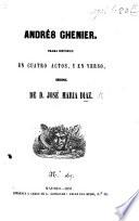 Andrés Chenier. Drama histórico en cuatro actos, y en verso