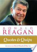Ronald Reagan  Quotes and Quips