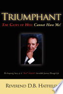 Triumphant The Gates Of Hell Cannot Have Me! : man's call into ministry and...