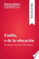 Emilio O De La Educaci N De Jean Jacques Rousseau Gu A De Lectura