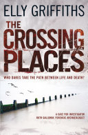 The Crossing Places  A Ruth Galloway Investigation 1