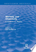 Morality and Objectivity  Routledge Revivals