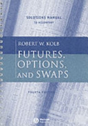 Solutions Manual to Accompany Futures, Options, and Swaps