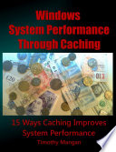 Windows System Performance Through Caching Paperback