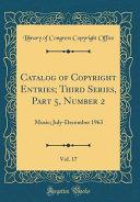 Catalog of Copyright Entries  Third Series  Part 5  Number 2  Vol  17 Book PDF