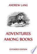 Adventures Among Books Annotated Edition