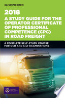 A Study Guide for the Operator Certificate of Professional Competence  CPC  in Road Freight 2018