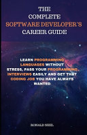 The Complete Software Developer S Career Guide