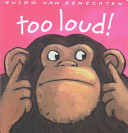 Too Loud! : pages....