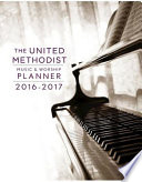 The United Methodist Music   Worship Planner 2016 2017 CEB Edition