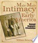Male Male Intimacy in Early America