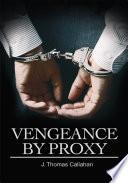 Vengeance by Proxy