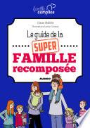 Le guide de la super famille recompos  e