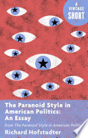 The Paranoid Style in American Politics  An Essay