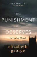 The Punishment She Deserves : crime fiction. award-winning author elizabeth george...