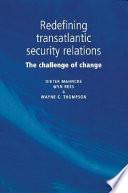 Redefining Transatlantic Security Relations