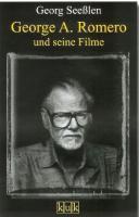 George A  Romero und seine Filme