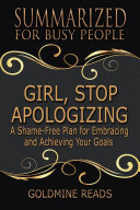 GIRL, STOP APOLOGIZING - Summarized for Busy People Book