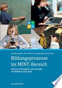 Bildungsprozesse im MINT-Bereich. Interesse, Partizipation und Leistungen von Mädchen und Jungen