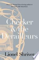 Ebook Checker and the Derailleurs Epub Lionel Shriver Apps Read Mobile