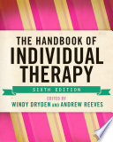 The Handbook Of Individual Therapy : practice to ensure that knowledge...