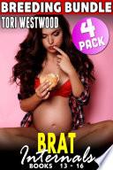Brat Internals Breeding Bundle : Books 13 - 16 (Breeding Erotica First Time Erotica Virgin Erotica Age Gap Erotica Collection)