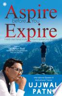 Aspire Before You Expire