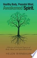 Healthy Body, Peaceful Mind, Awakened Spirit. A Review of Selected Aspects of Body, Mind, and Spirit Well-Being