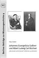 Johannes Evangelista Goßner und Albert Ludwig Carl Büchsel