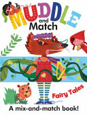 Muddle And Match Fairy Tales : learn as they play; stimulates imagination;...