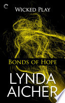 Bonds of Hope  Book Four of Wicked Play