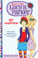 Yours Truly  Lucy B  Parker  Girl vs  Superstar