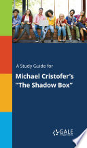 A Study Guide for Michael Cristofer s  The Shadow Box  Book PDF