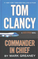 Tom Clancy Commander-In-Chief : novel abandoned by other international leaders, jack ryan...