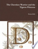 The Cherokee Warrior and the Tigress Princess