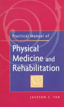 Practical Manual of Physical Medicine and Rehabilitation: Diagnostics, Therapeutics, and Basic Problems