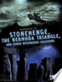 Handbook to Stonehenge  the Bermuda Triangle  and Other Mysterious Locations